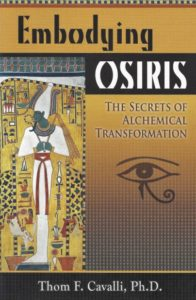 Embodying Osiris – The Secrets of Alchemical Transformation
