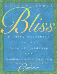 Unconditional Bliss – Finding Happiness in the Face of Hardship