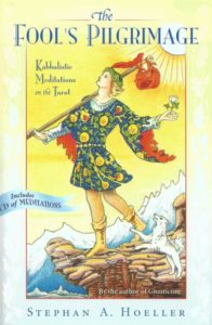 The Fool's Pilgrimage – Kabbalistic Meditations on the Tarot