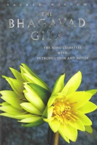 The Bhagavad Gita – The Song Celestial with Introduction and Notes