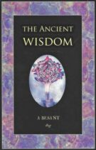 The Ancient Wisdom – An Outline of Theosophical Teachings