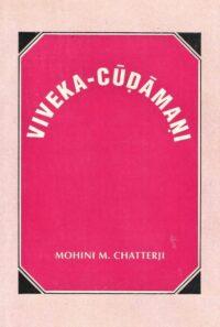 Viveka-Cudamani or Crest-Jewel of Wisdom of Śrī Samkarācārya