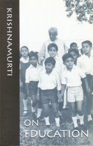 Krishnamurti on Education