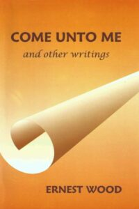 Come Unto Me – And Other Writings