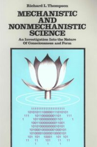 Mechanistic and Nonmechanistic Science -An Investigation into the Nature of Consciousness and Form