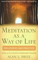 Meditation as a Way of Life – Philosophy and Practice rooted in the Teachings of Paramahansa Yogananda
