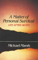 A Matter of Personal Survival – Life After Death