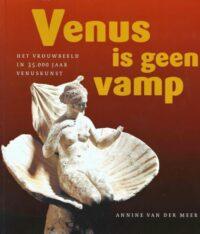 Venus is geen Vamp – Het Vrouwbeeld in 35.000 Jaar Venuskunst