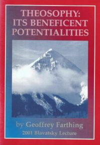 Theosophy: Its Beneficent Potentialities (Blavatsky Lecture 2001)