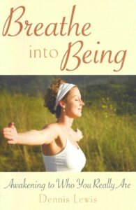 Breathe into Being – Awakening to Who You Really Are