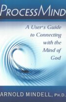 ProcessMind – A User's Guide to Connecting with the Mind of God