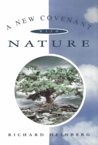 A New Covenant with Nature – Notes on the End of Civilization and the Renewal of Culture