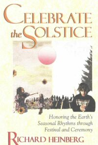 Celebrate the Solstice – Honoring the Earth's Seasonal Rhythms through Festival and Ceremony