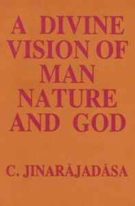 A Divine Vision of Man, Nature and God