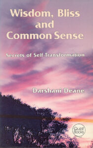 Wisdom, Bliss and Common Sense – Secrets of Self-Transformation