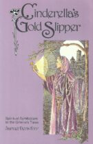 Cinderella's Gold Slipper – Spiritual Symbolism in the Grimm's Tales