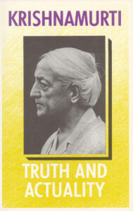 Truth and Actuality – Talks and Dialogues (1991 Edition)