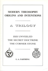 Modern Theosophy – Origins And Intentions – A Trilogy