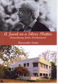 A Jewel on a Silver Platter – Remembering Jiddu Krishnamurti