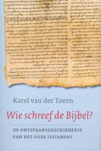 Wie Schreef De Bijbel? – De Onstaansgeschiedenis Van Het Oude Testament