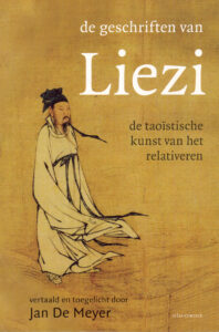 De Geschriften van Liezi – De Taoïstische Kunst van het Relativeren