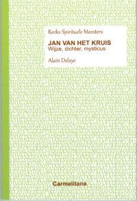 Jan van het Kruis – Wijze, Dichter, Mysticus
