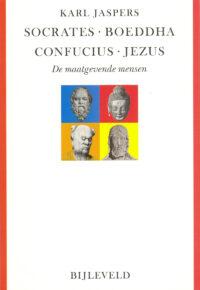 Socrates, Boeddha, Confucius, Jezus – De Maatgevende Mensen