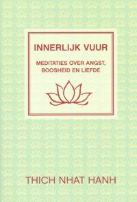 Innerlijk Vuur – Meditaties over Angst, Boosheid en Liefde