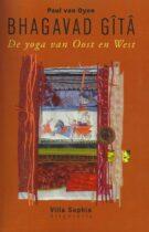 Bhagavad Gītā – De Yoga van Oost en West