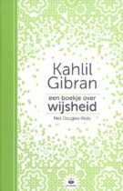 Kahlil Gibran – Een boekje over Wijsheid
