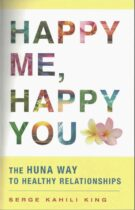 Happy me, happy you – The Huna way to healthy relationships