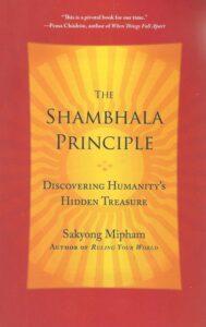 The Shambhala Principle – Discovering Humanity's Hidden Treasure