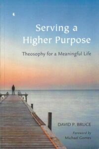 Serving a Higher Purpose – Theosophy for a Meaningful Life
