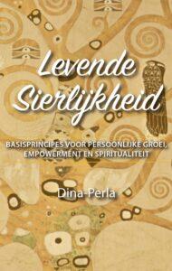 Levende Sierlijkheid – Basisprincipes voor Persoonlijke Groei, Empowerment en Spiritualiteit
